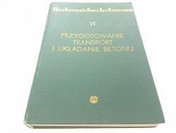 BUDOWNICTWO BETONOWE TOM VI PRZYGOTOWANIE (1973)