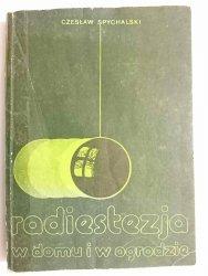 RADIESTEZJA W DOMU I W OGRODZIE - Czesław Spychalski 1983