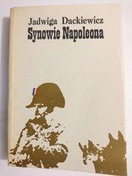 SYNOWIE NAPOLEONA CZĘŚĆ I KSIĄŻĘ REICHSTADTU-NAPOLEON II - Jadwiga Dackiewicz 1982