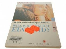 WILL ICH WIRKLICH EIN KIND? - Christiane Rohrbein