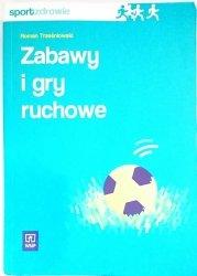 ZABAWY I GRY RUCHOWE - Roman Trześniowski 2005