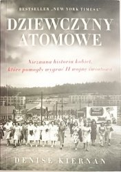 DZIEWCZYNY ATOMOWE - Denise Kiernan 2013
