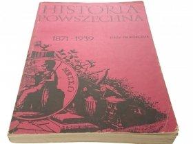 HISTORIA POWSZECHNA 1871-1939 - Jerzy Prokopczuk