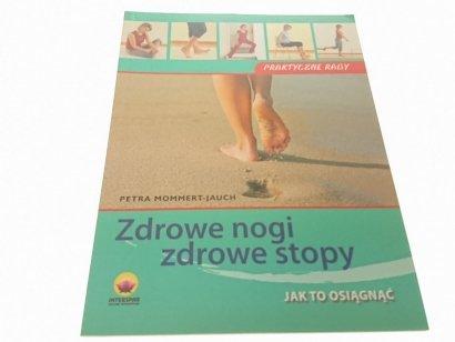 ZDROWE NOGI ZDROWE STOPY. JAK TO OSIĄGNĄĆ (2009)