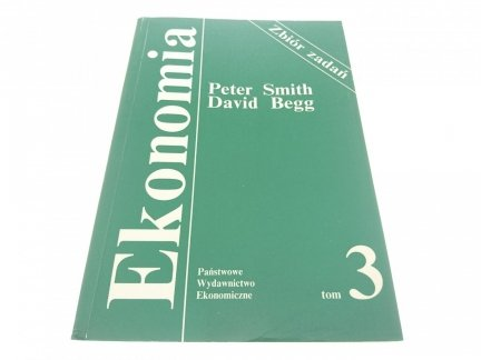 EKONOMIA TOM 3 ZB. ZADAŃ - Peter Smith, DavidBegg