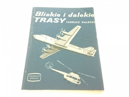BLISKIE I DALEKIE TRASY - Tadeusz Dalecki