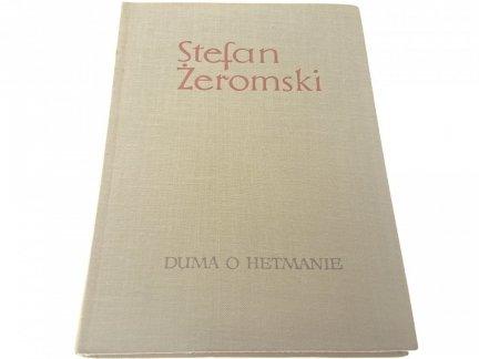 DUMA O HETMANIE - Stefan Żeromski