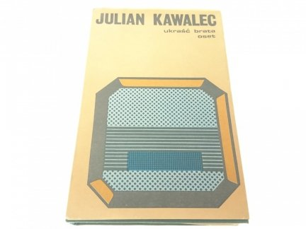UKRAŚĆ BRATA OSET - Julian Kawalec