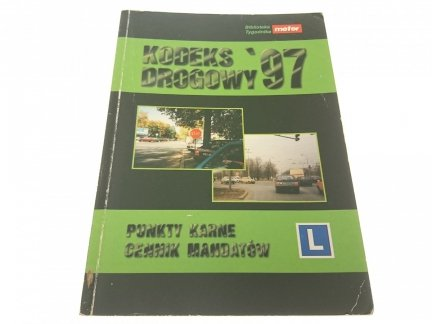 KODEKS DROGOWY '97 PUNKTY KARNE CENNIK MANDATÓW