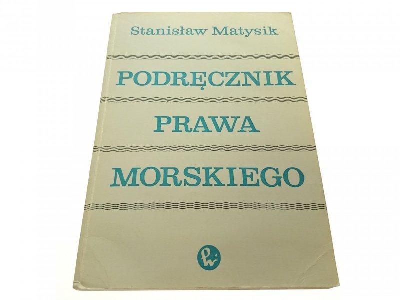 PODRĘCZNIK PRAWA MORSKIEGO - Matysik 1975
