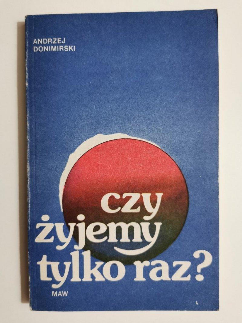 CZY ŻYJEMY TYLKO RAZ? - Andrzej Donimirski 1985