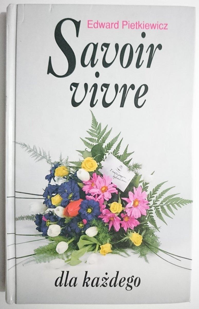 SAVOIR VIVRE DLA KAŻDEGO Edward Pietkiewicz 1997