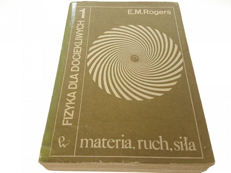 FIZYKA DLA DOCIEKLIWYCH 1 MATERIA RUCH Rogers 1974