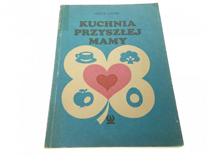 KUCHNIA PRZYSZŁEJ MAMY - Anna Gasik (1989)