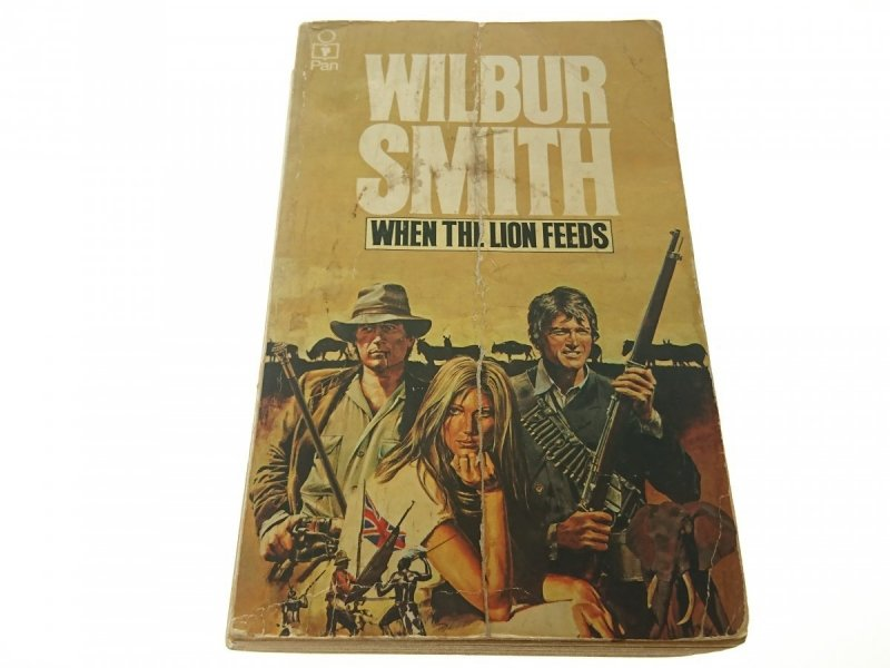 WHEN THE LION FEEDS - Wilbur Smith 1966