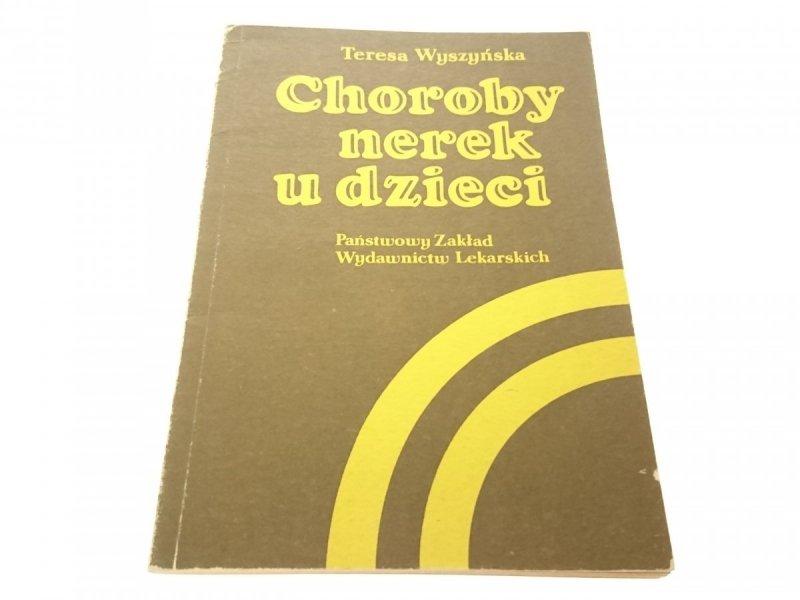 CHOROBY NEREK U DZIECI - Teresa Wyszyńska (1984)