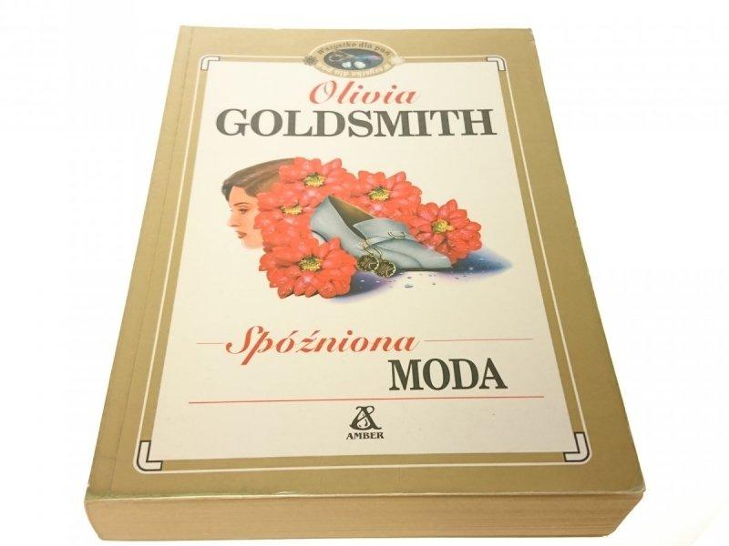 SPÓŹNIONA MODA - Olivia Goldsmith