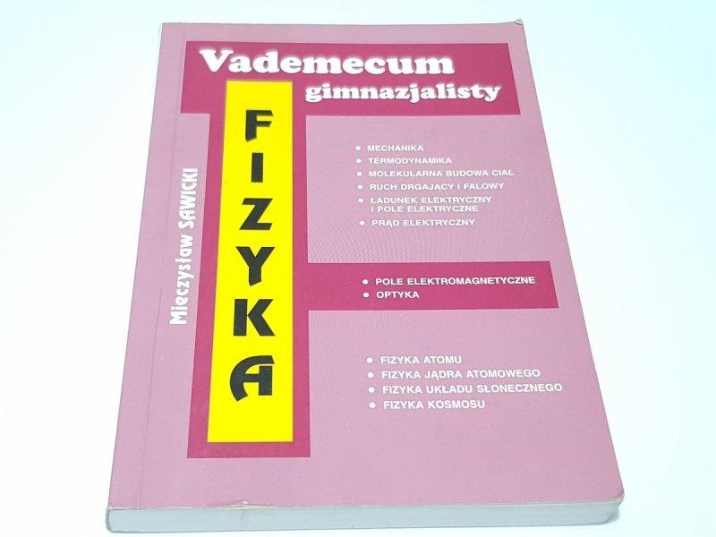 VADEMECUM GIMNAZJALISTY. FIZYKA - M. Sawicki 2004