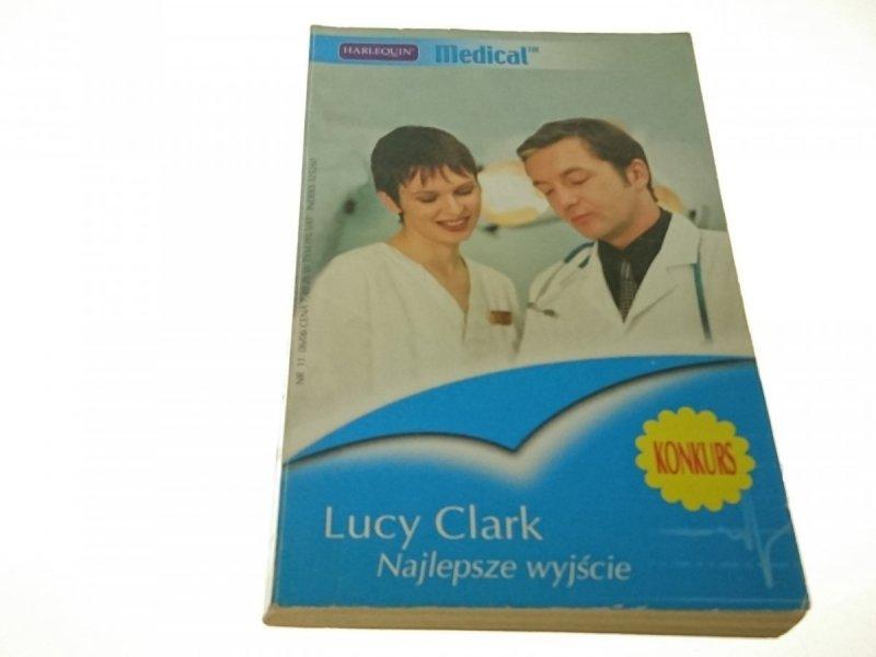 NAJLEPSZE WYJŚCIE - Lucy Clark (2006)