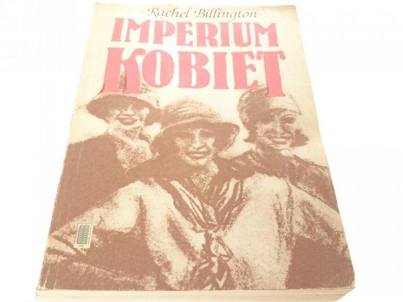 IMPERIUM KOBIET - Rachel Billington 1988