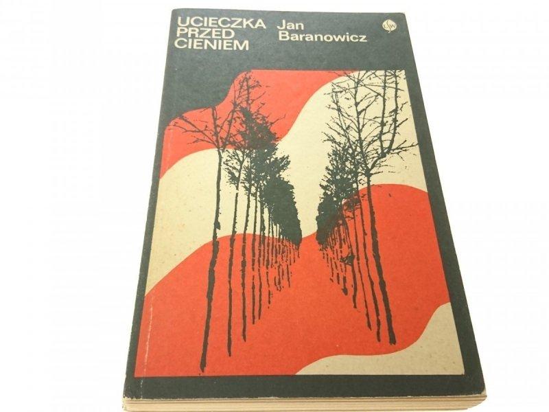 UCIECZKA PRZED CIENIEM - Jan Baranowicz