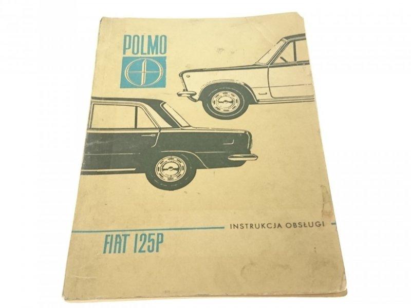 POLMO. POLSKI FIAT 125P OBSŁUGA EKSPLOATACJA 1970