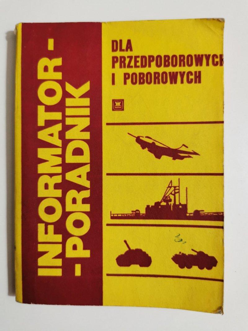 INFORMATOR-PORADNIK DLA PRZEDPOBOROWYCH I POBOROWYCH 1974