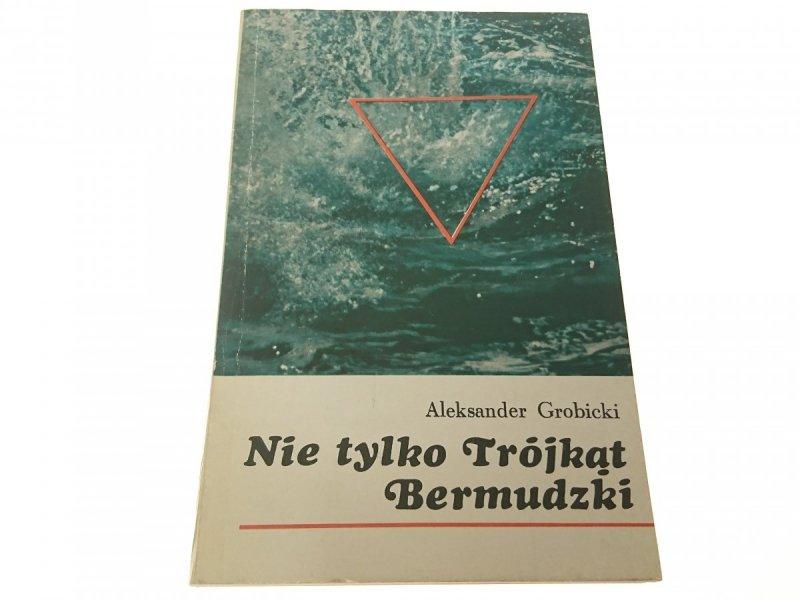 NIE TYLKO TRÓJKĄT BERMUDZKI - Grobicki 1980