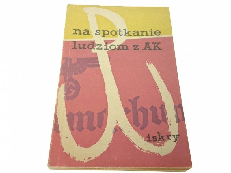 NA SPOTKANIE LUDZIOM Z AK - K. M. (1956)
