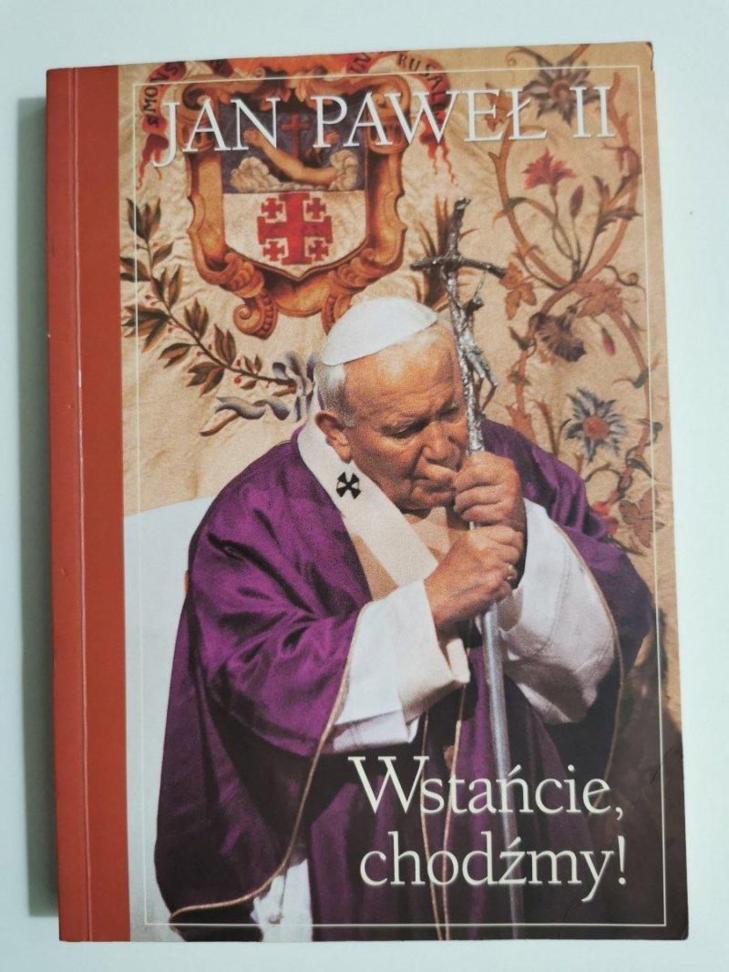 JAN PAWEŁ II WSTAŃCIE, CHODŹMY! 2004