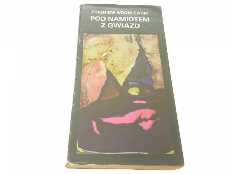 POD NAMIOTEM Z GWIAZD - Zbigniew Wróblewski (1981)