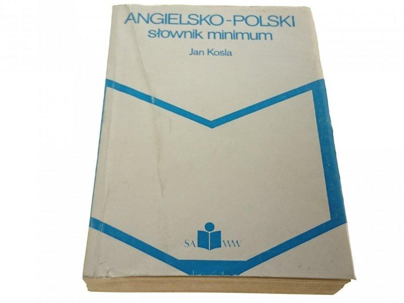 ANGIELSKO-POLSKI SŁOWNIK MINIMUM - Jan Kośla 1989