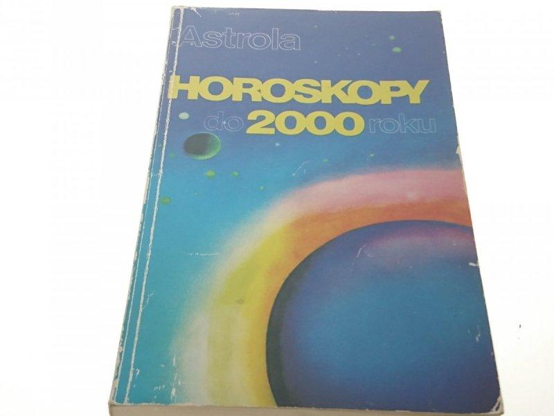 ASTROLA HOROSKOPY DO 2000 ROKU
