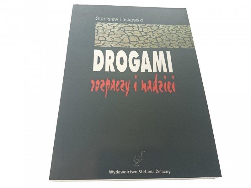 DROGAMI ROZPACZY I NADZIEI - Laskowski 2000