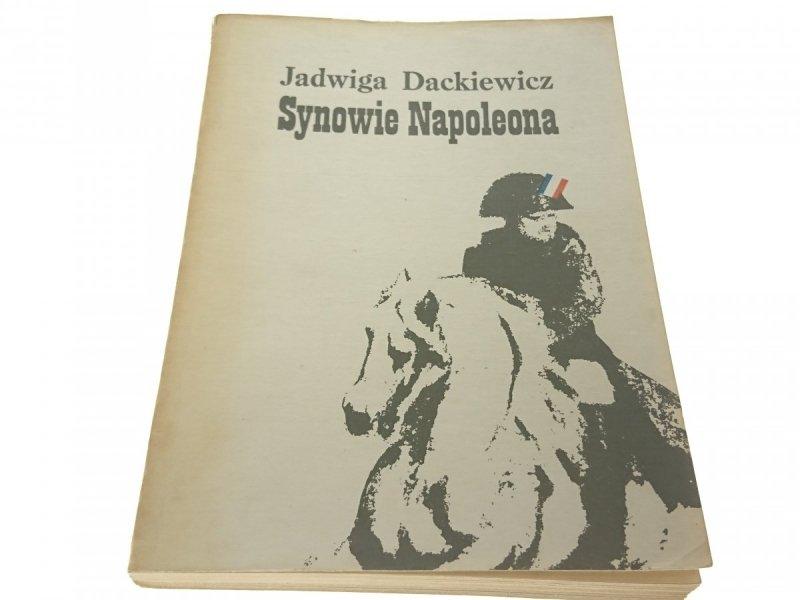 SYNOWIE NAPOLEONA - Jadwiga Dackiewicz (1984)