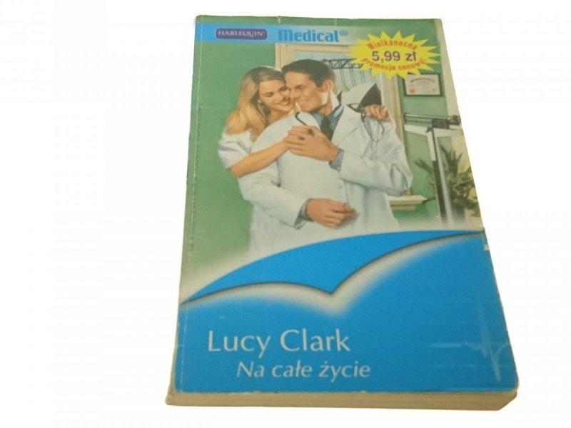 NA CAŁE ŻYCIE - Lucy Clark (2007)