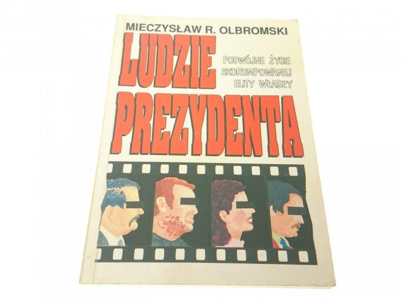 LUDZIE PREZYDENTA - Mieczysław R. Olbromski