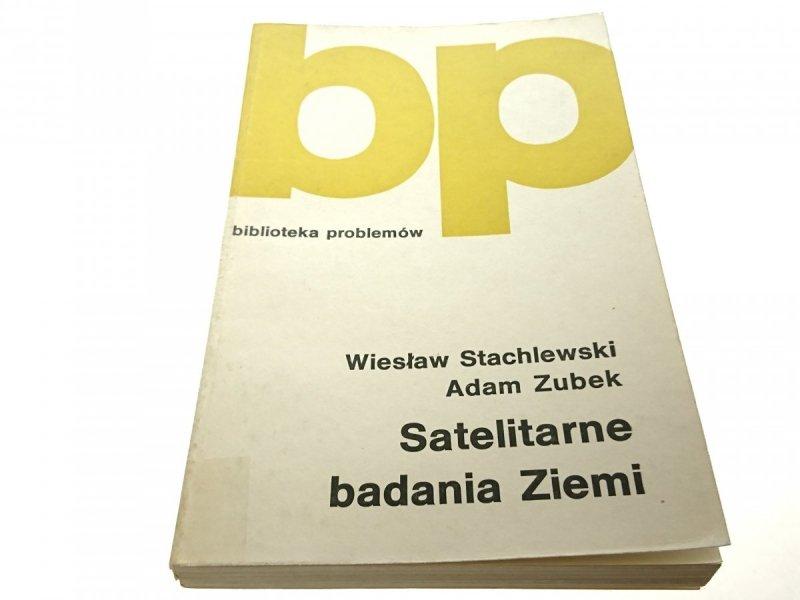 SATELITARNE BADANIA ZIEMI Wiesław Stachlewski 1985
