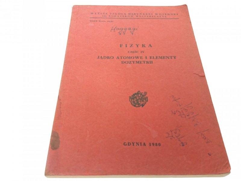 FIZYKA CZĘŚĆ IV JĄDRO ATOMOWE - Staniszewski 1980