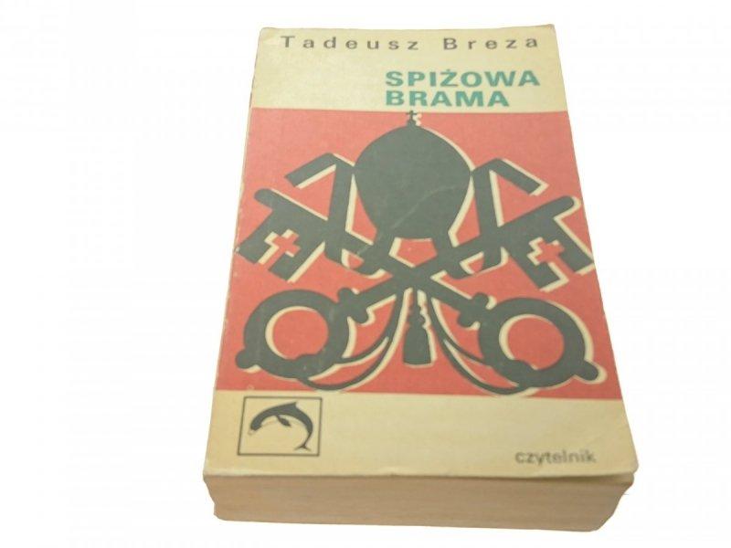 SPIŻOWA BRAMA - Tadeusz Breza (1968)