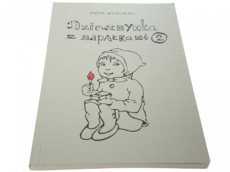 DZIEWCZYNKA Z ZAPAŁKAMI 2 - Piotr Myśliwiec