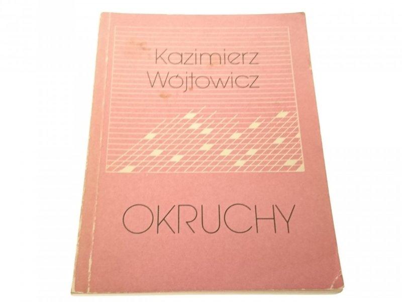 OKRUCHY - KAZIMIERZ WÓJTOWICZ