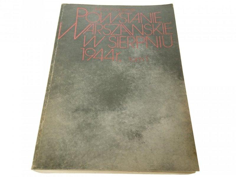POWSTANIE WARSZAWSKIE W SIERPNIU 1944 TOM 1 1988