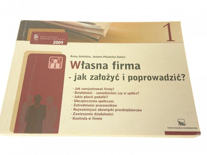 WŁASNA FIRMA - JAK ZAŁOŻYĆ I POPROWADZIĆ? 2009