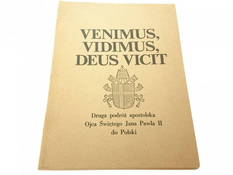 VENIMUS, VIDIMUS DEUS VICIT