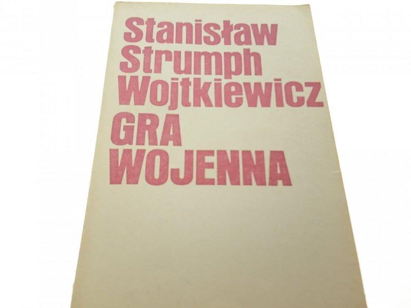 GRA WOJENNA - Stanisław Strumph Wojtkiewicz