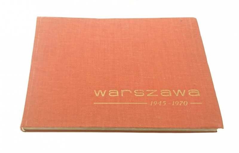 WARSZAWA 1945-1970. 25 LECIE WYZWOLONEJ WA-WY