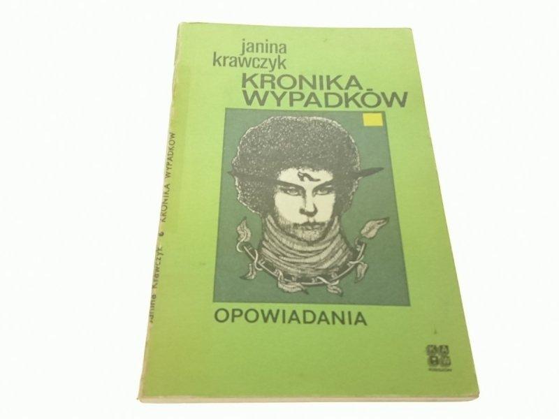 KRONIKA WYPADKÓW. OPOWIADANIA - Janina Krawczyk