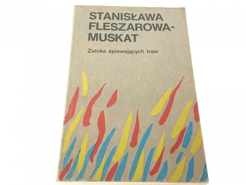 ZATOKA ŚPIEWAJĄCYCH TRAW - Fleszarowa-Muskat