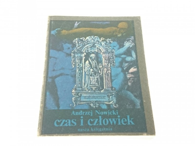 CZAS I CZŁOWIEK - Andrzej Nowicki